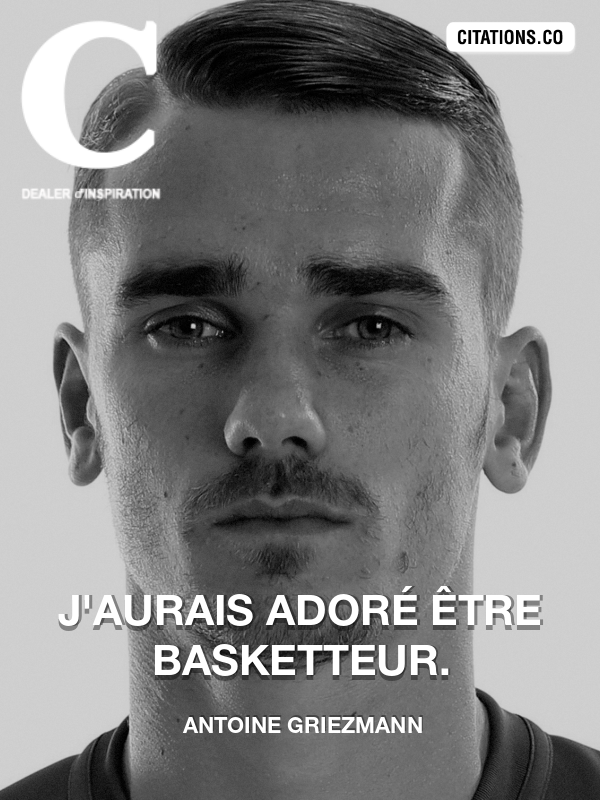 Citation de Antoine Griezmann-5a0ef97268528
