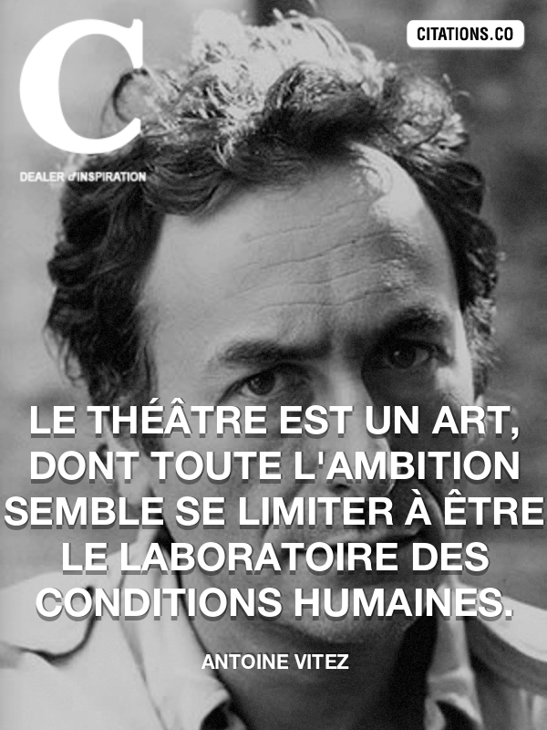 Citation de Antoine Vitez-5ad2b224297c0