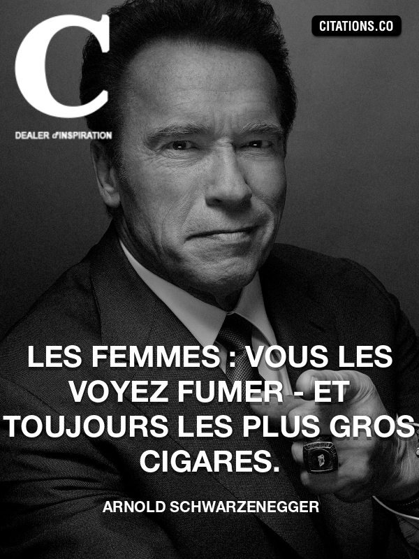 Citation de arnold schwarzenegger
