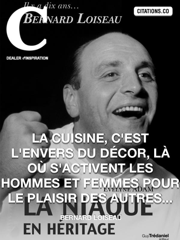 Citation de bernard loiseau citation n 4259 for Cuisinier loiseau