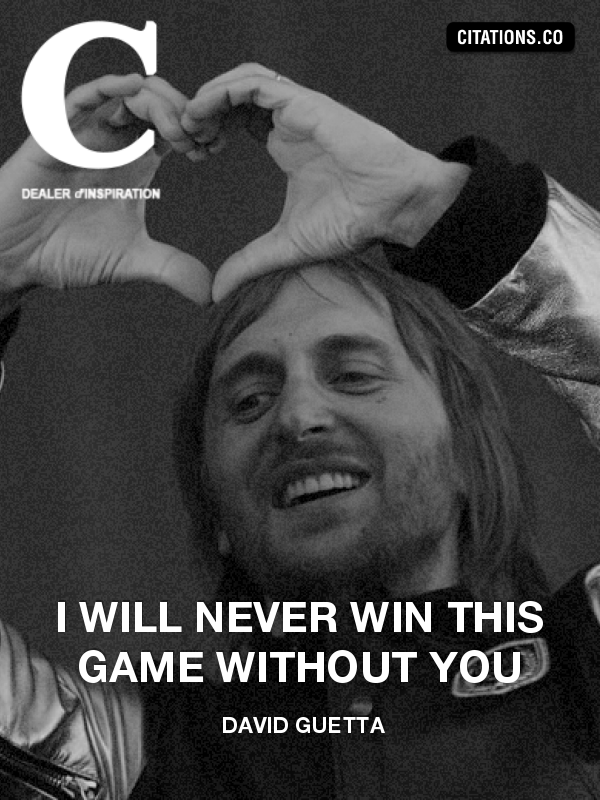David Guetta - I will never win this game without you