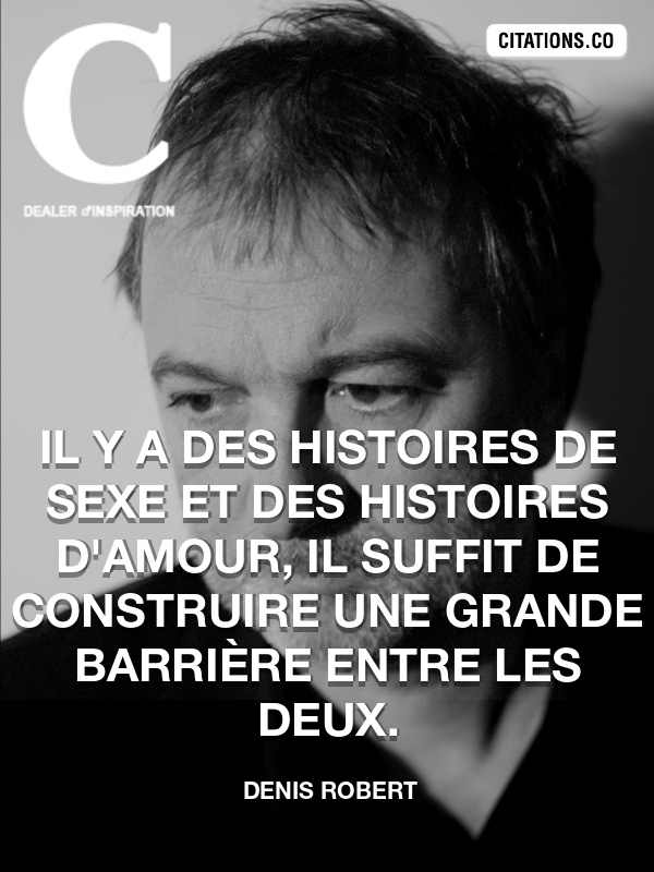 Citation de Denis Robert