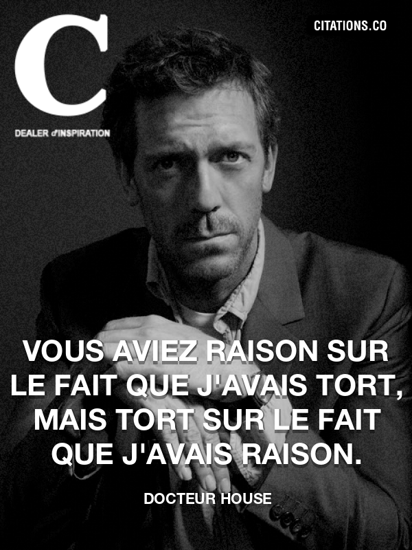 Citation de Docteur House-5ae8e364248c3