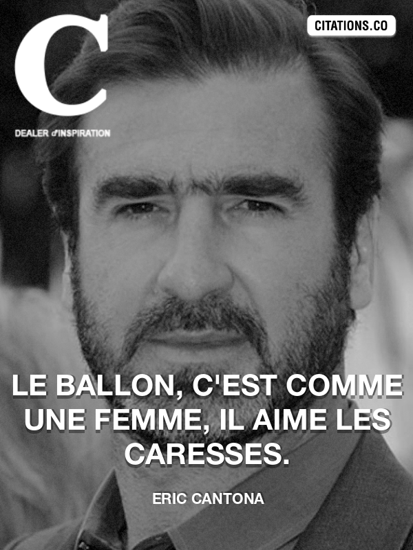 Citation de Eric Cantona-5b1d12d5d60cd