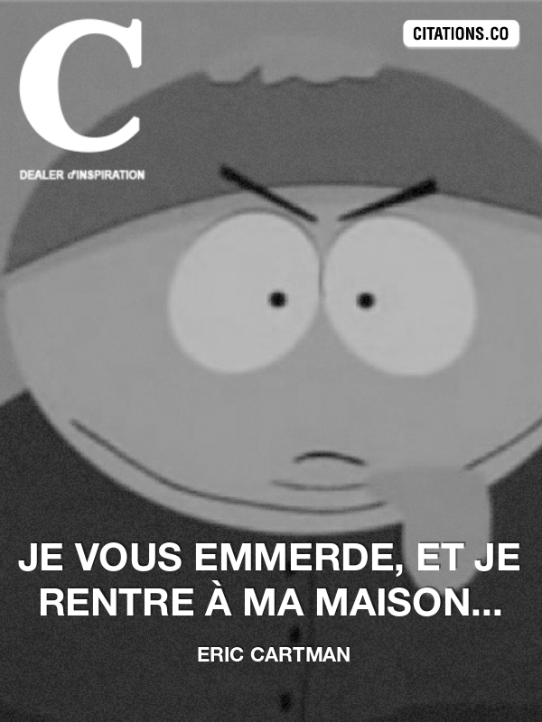 Citation de Eric Cartman