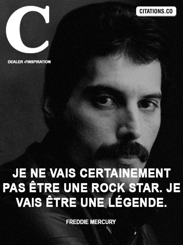 Citation de Freddie Mercury