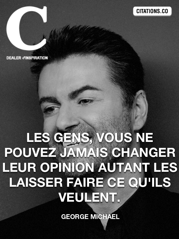 Citation de George Michael