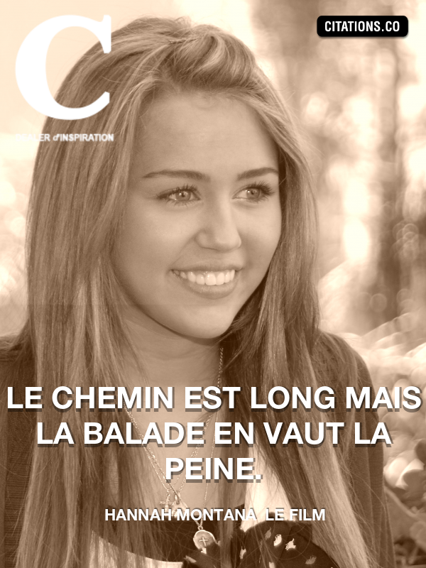 Citation de Hannah Montana  Le Film-5a10bb729d0bd