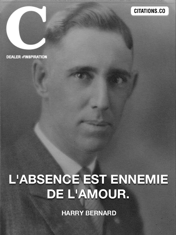 Harry Bernard - L'absence est ennemie de l'amour.