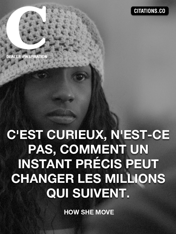 Citation de How She Move-5a36ccc2c72f1