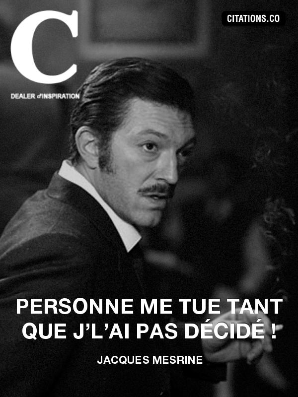 Citation de Jacques Mesrine