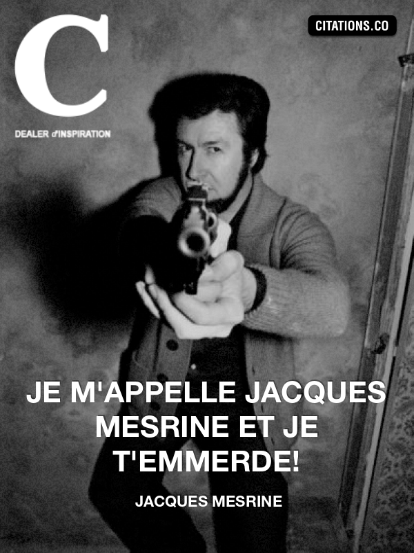 Citation de Jacques Mesrine-855360