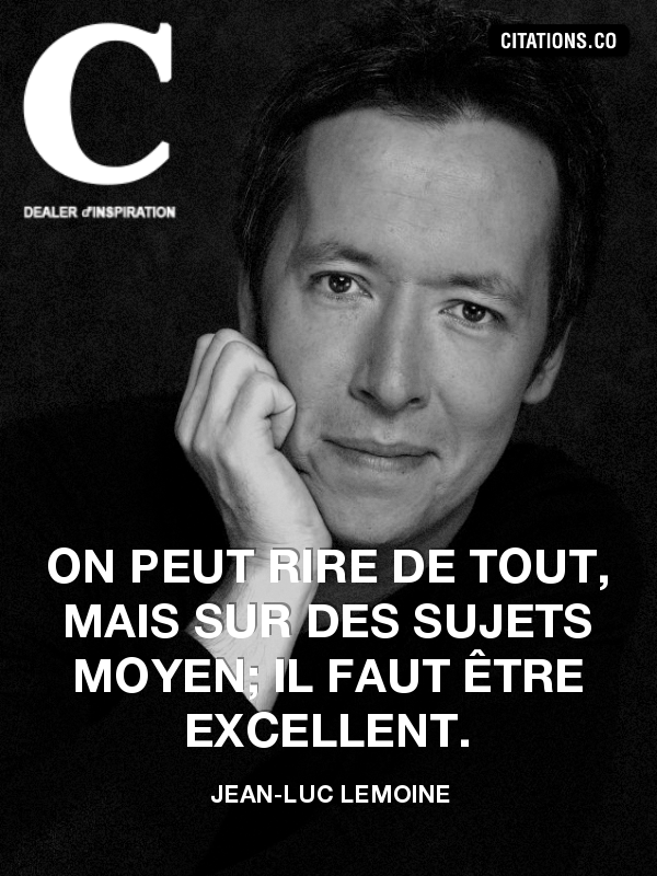 Citation de Jean-Luc Lemoine-456249