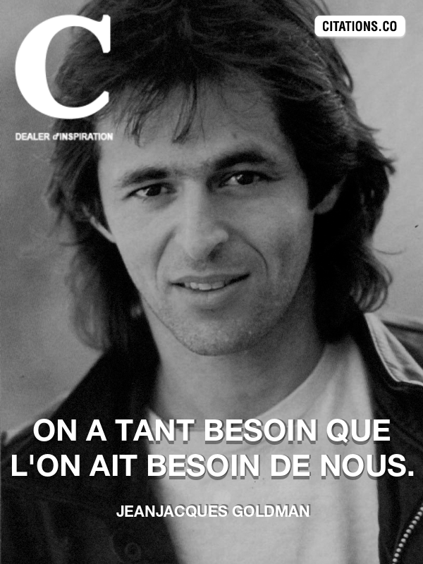 Citation de JeanJacques Goldman