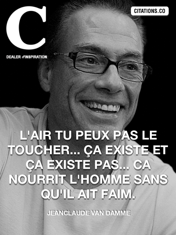 Citation de Jeanclaude Van Damme