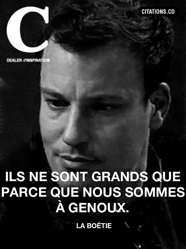 Citation De La Boétie Citation N 2888