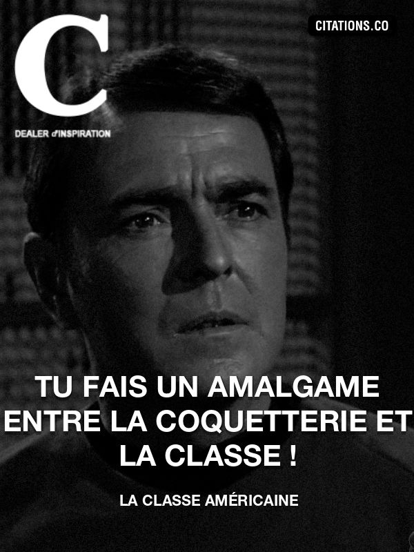 Citation de La Classe Américaine