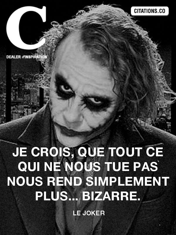 Citation de Le Joker   (Citation n° 165)