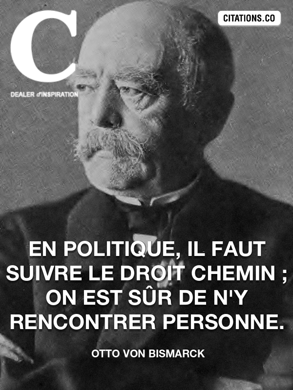 Citation de Otto Von Bismarck-5a34a85363d7e