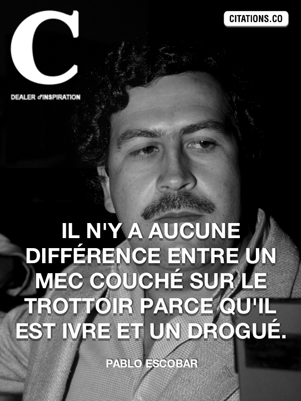 Citation de Pablo Escobar