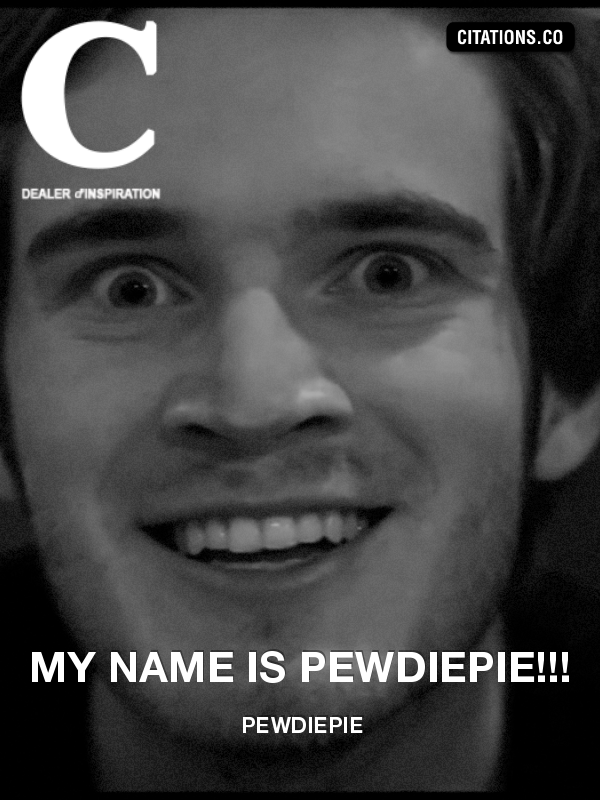 Citation de PewDiePie