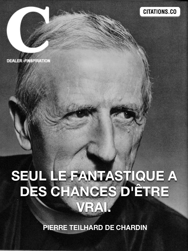 Citation de Pierre Teilhard De Chardin