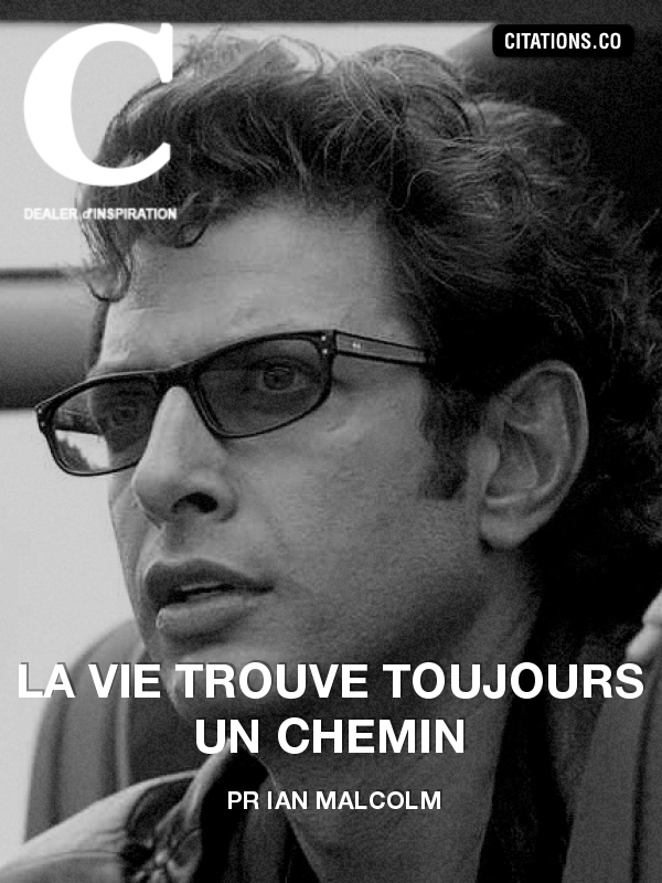 Citation de Pr Ian Malcolm