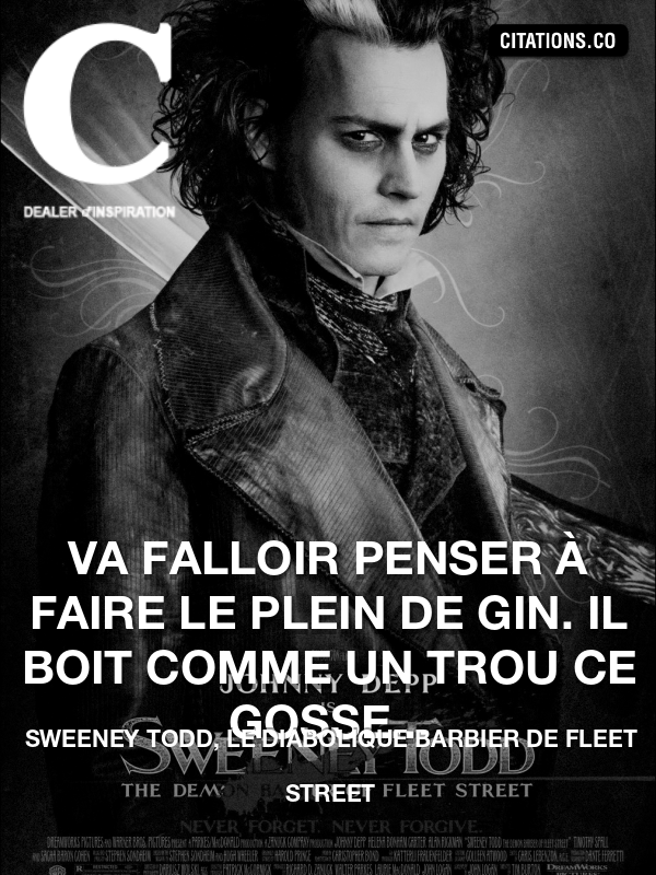 Citation de Sweeney Todd, Le Diabolique Barbier De Fleet Street-5a2b9804a2f34