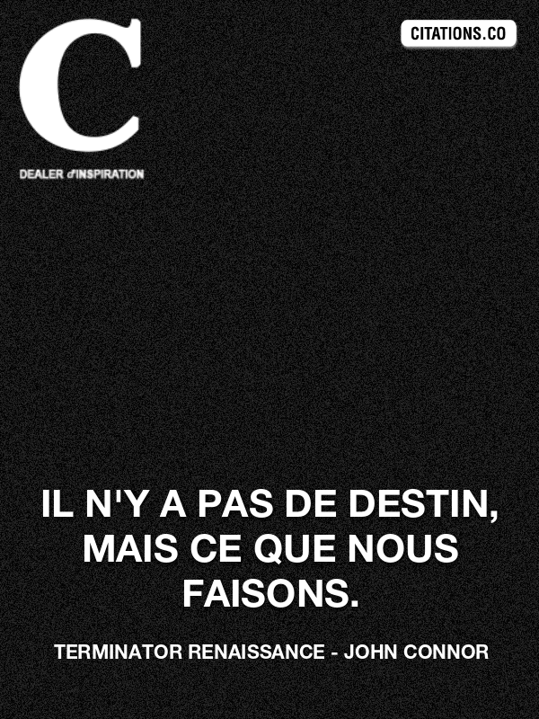 Citation de Terminator Renaissance-5a070261d1510