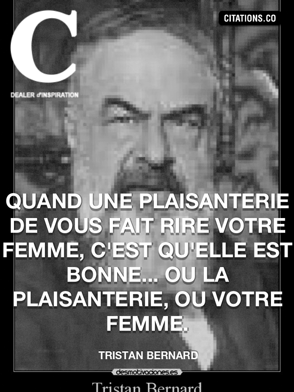 Citation de Tristan Bernard-5b3c7e869c235