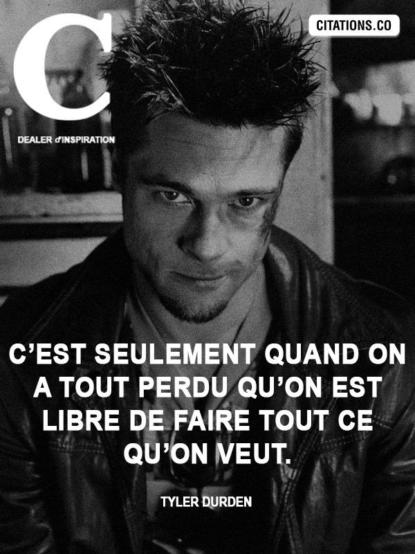 Citation de Tyler Durden