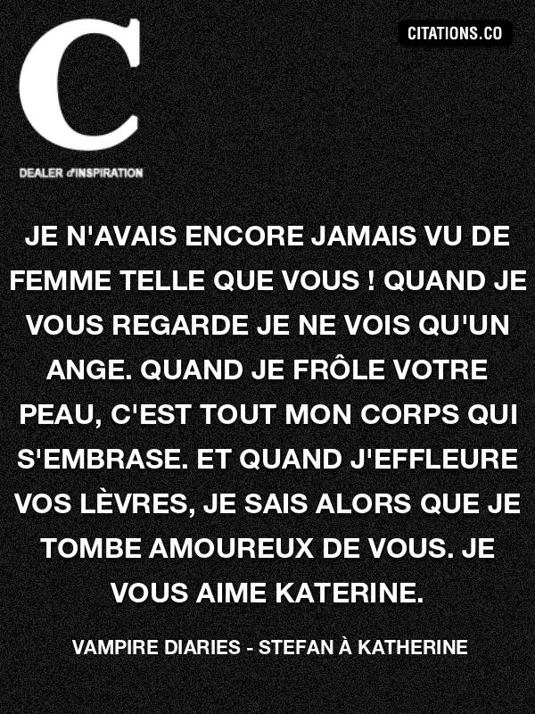 Citation Vampire Diaries Stefan A Katherine Citation Inspiration Com