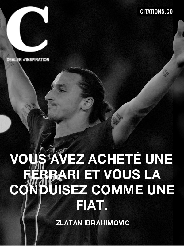 Citation de Zlatan Ibrahimovic