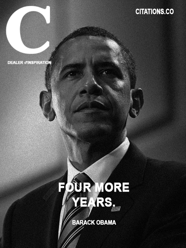 Barack obama - Four more years.
