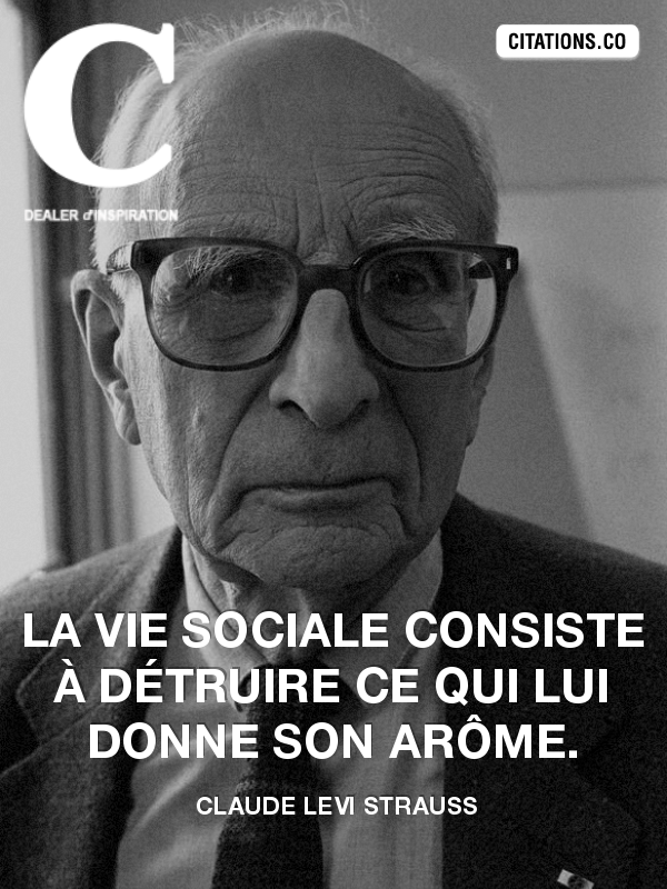 Citation de claude levi strauss