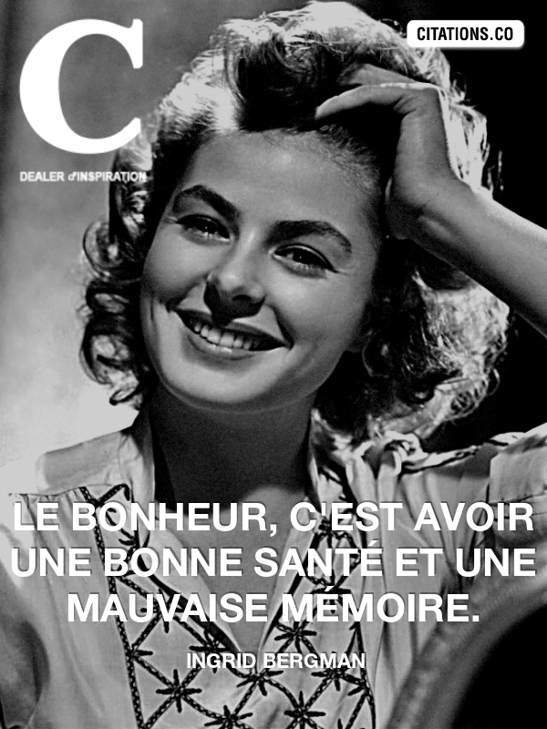 Citation de ingrid bergman
