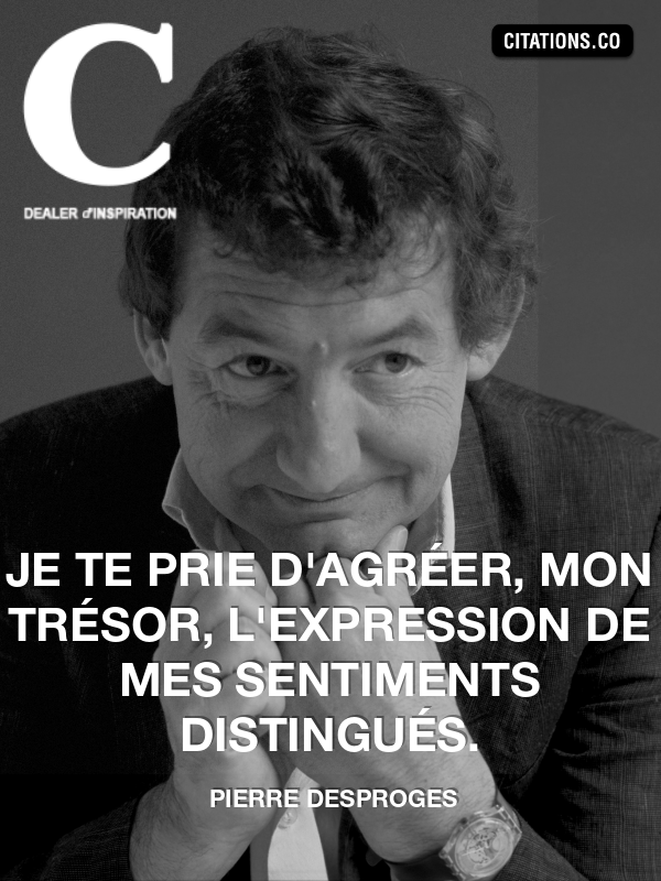 Citation de pierre desproges-1796256