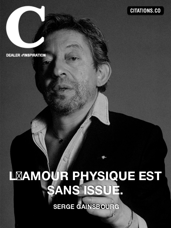 Citation De Serge Gainsbourg Citation N 1260