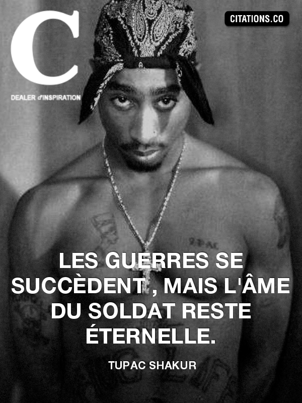 Tupac Shakur Recherche De Citations Proverbes Auteurs Phrases Cultes Personnages De Fictions Citation Inspiration Com